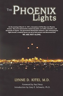 Image for The Phoenix Lights: On the Evening of March 13, 1997, a Formation of Ufos Flew over Phoenix, Arizona. They Were Witnessed by Commercial Pilots, Air Traffic Controllers,