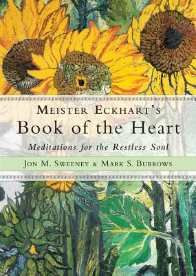 Image for Meister Eckhart's Book of the Heart: Meditations for the Restless Soul