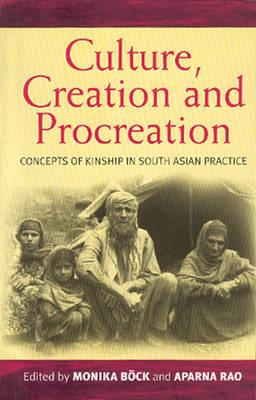 Image for Culture, Creation, and Procreation: Concepts of Kinship in South Asian Practice