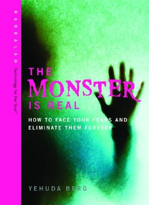 Image for The Monster is Real: How to Face Your Fears and Eliminate Them Forever