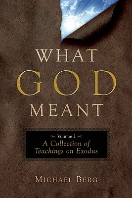 Image for WHAT GOD MEANT, VOL. 2: A COLLECTION OF TEACHINGS ON EXODUS