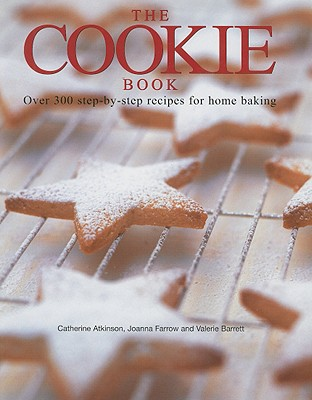 Image for The Cookie Book: Over 300 Step-By-Step Recipes for Home Baking