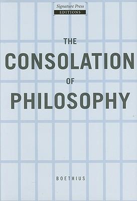 The Consolation of Philosophy, Boethius, Anicius Manlius Severinus; James, H. R. (trans.); Bowman, John S. (preface)