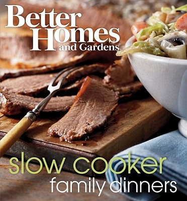 Better Homes and Gardens Slow Cooker Family Dinners WP, Better Homes & Gardens
