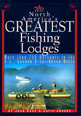 Image for North America's Greatest Fishing Lodges