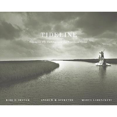 Tideline: Captains, Fly-Fishing and the American Coast, Deeter, Kirk D