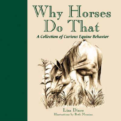 Image for Why Horses Do That: A Collection of Curious Equine Behaviors
