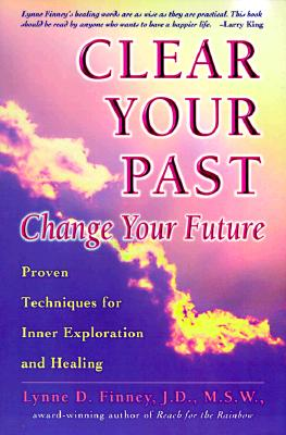 Image for Clear Your Past, Change Your Future