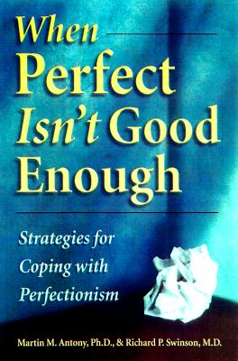 Image for When Perfect Isn't Good Enough: Strategies for Coping With Perfectionism