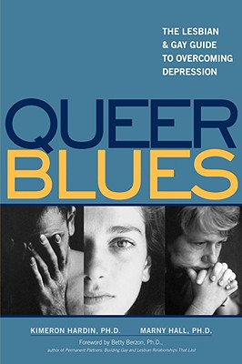 Queer Blues: The Lesbian and Gay Guide to Overcoming Depression, Hardin, Kimeron N.; Hall, Marny; Berzon, Betty