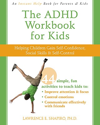Image for The ADHD Workbook for Kids: Helping Children Gain Self-Confidence, Social Skills, & Self-Control (Instant Help Book for Parents & Kids)