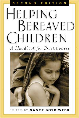 Image for Helping Bereaved Children, Second Edition: A Handbook for Practitioners