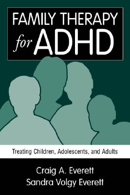 Image for Family Therapy for ADHD: Treating Children, Adolescents, and Adults