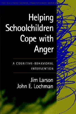 Image for Helping Schoolchildren Cope with Anger: A Cognitive-Behavioral Intervention
