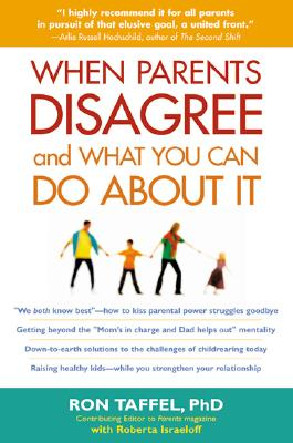 When Parents Disagree and What You Can Do About It, Taffel, Ron;Israeloff, Roberta