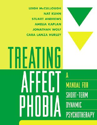 Image for Treating Affect Phobia: A Manual for Short-Term Dynamic Psychotherapy