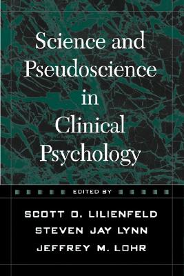 Image for Science and Pseudoscience in Clinical Psychology, First Edition