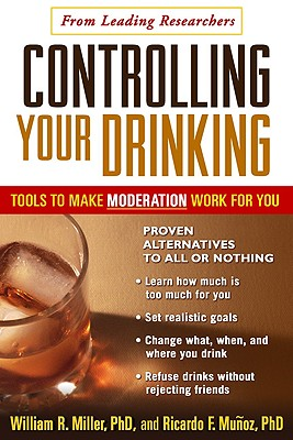 Image for Controlling Your Drinking, First Edition: Tools to Make Moderation Work for You