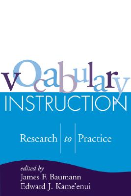Image for Vocabulary Instruction: Research to Practice (Solving Problems in the Teaching of Literacy)