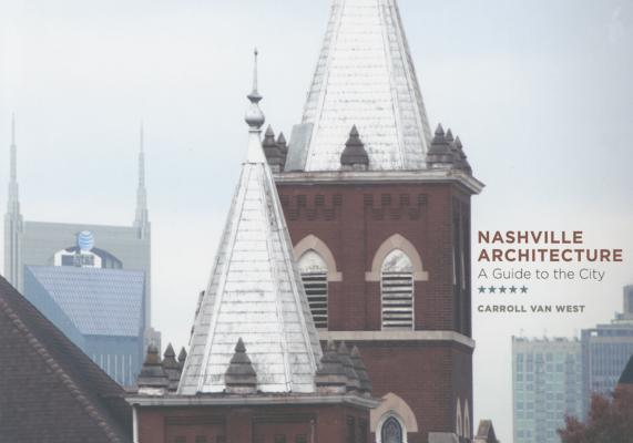 Image for Nashville Architecture: A Guide to the City