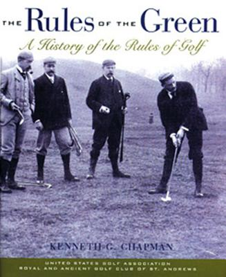 Image for Rules of the Green: A History of the Rules of Golf