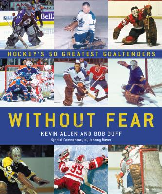 Image for Without Fear: Hockey's 50 Greatest Goaltenders