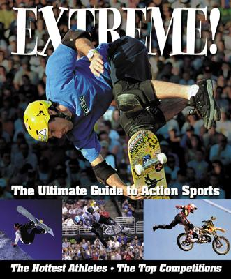 Image for Extreme!: The Ultimate Guide to Action Sports
