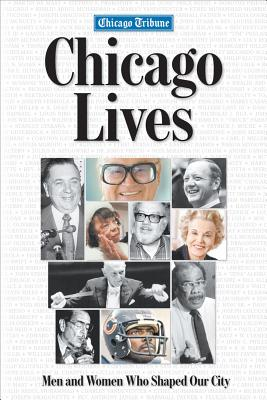 Image for Chicago Lives: Men and Women Who Shaped Our City