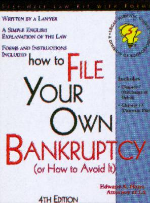 Image for HOW TO FILE YOUR OWN BAKRUPTCY OR HOW TO AVOID IT