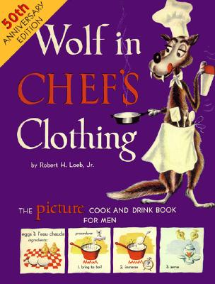 Wolf in Chef's Clothing, Loeb  Jr., Robert H.