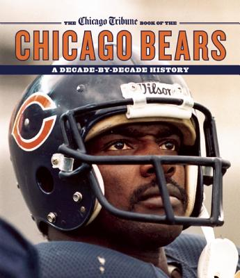 Image for The Chicago Tribune Book of the Chicago Bears: A Decade-By-Decade History