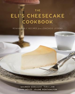 Image for Eli's Cheesecake Cookbook: Remarkable Recipes from a Chicago Legend