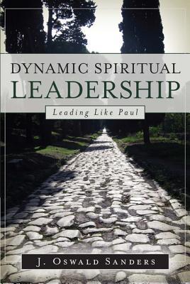 Image for Dynamic Spiritual Leadership: Leading Like Paul