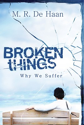 Image for Broken Things: Why We Suffer