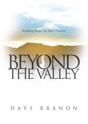 Image for Beyond the Valley:  Finding Hope in Life's Losses
