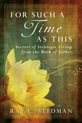 Image for For Such a Time as This: Secrets of Strategic Living from the Book of Esther
