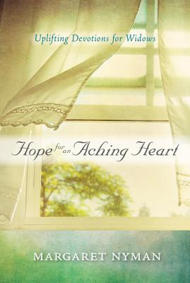 Image for Hope for an Aching Heart: Uplifting Devotions for Widows