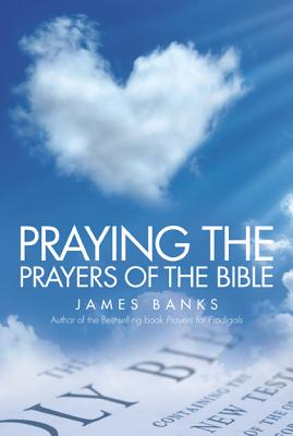 Image for Praying the Prayers of the Bible