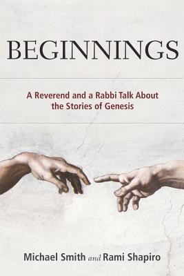 Image for Beginnings: A Reverend and a Rabbi Talk About the Stories of Genesis (A Reverend and a Rabbi Series)