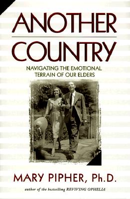 Image for Another Country: Navigating the Emotional Terrain of Our Elders