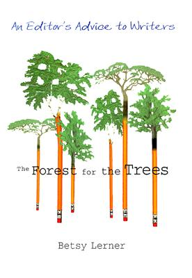 Image for Forest for the Trees : An Editors Advice to Writers