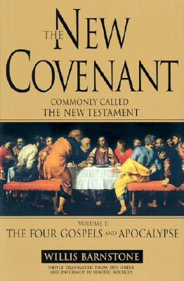 Image for NEW COVENANT, THE COMMONLY CALLED THE NEW TESTAMENT VOL 1 THE FOUR GOSPELS & APOCALYPSE