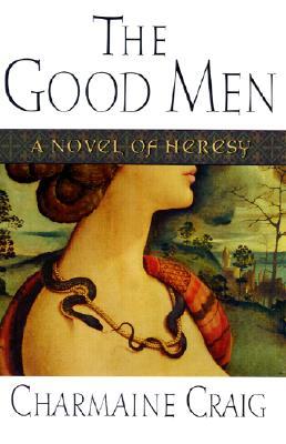 Image for The Good Men: A Novel of Heresy
