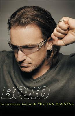 Bono: In Conversation with Michka Assayas, Assayas, Michka