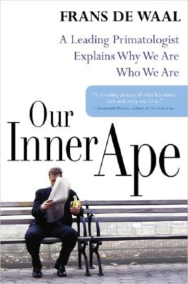 Image for Our Inner Ape : A Leading Primatologist Explains Why We Are Who We Are