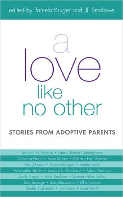 Image for A Love Like No Other: Stories from Adoptive Parents