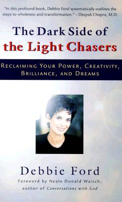 Image for The Dark Side of the Light Chasers: Reclaiming Your Power, Creativity, Brilliance, and Dreams
