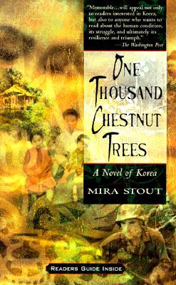 One thousand chestnut trees: a novel of korea, Mira Stout
