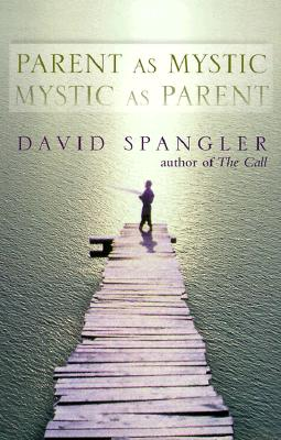 Image for Parent As Mystic, Mystic As Parent