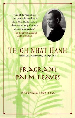 Fragrant Palm Leaves: Journals, 1962-1966, Hanh, Thich Nhat